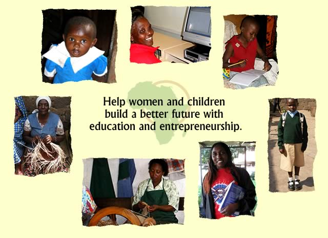 Help women and children build a better future with education and entrepreneurship.